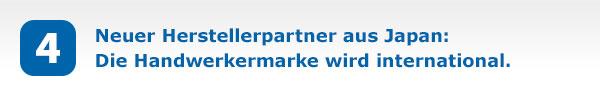 Neuer Herstellerpartner aus Japan: Die Handwerkermarke wird international.